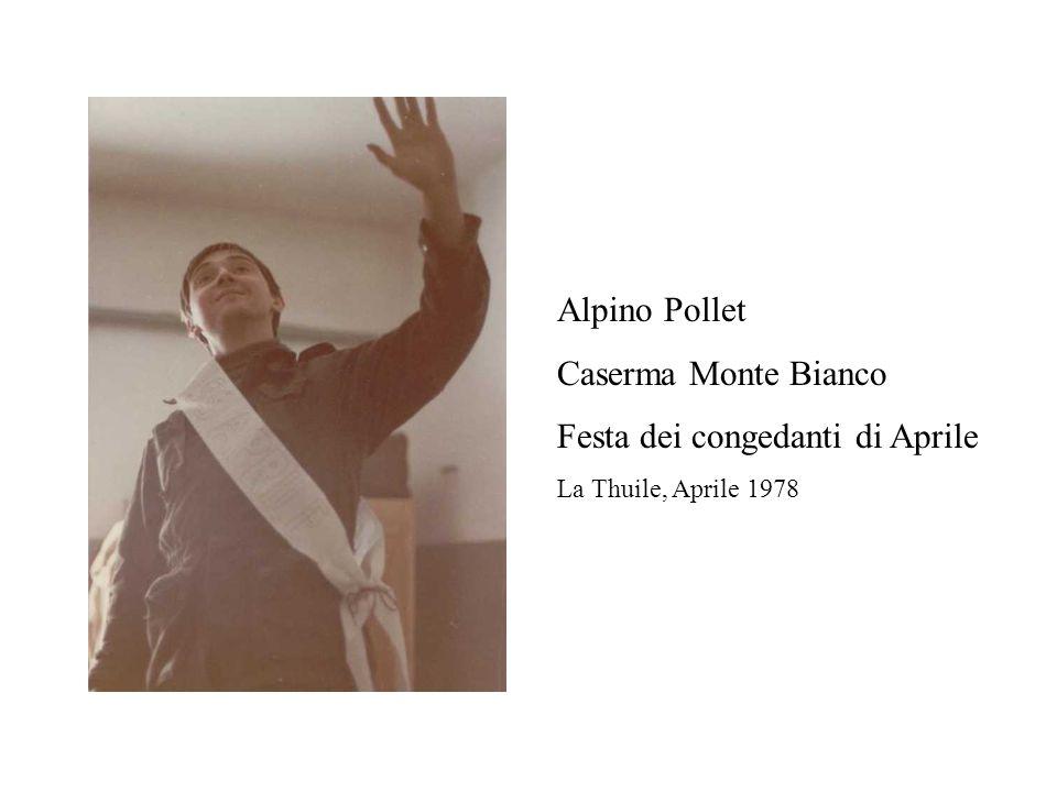 Alpino Pollet Caserma Monte Bianco Festa dei congedanti di Aprile La Thuile, Aprile 1978