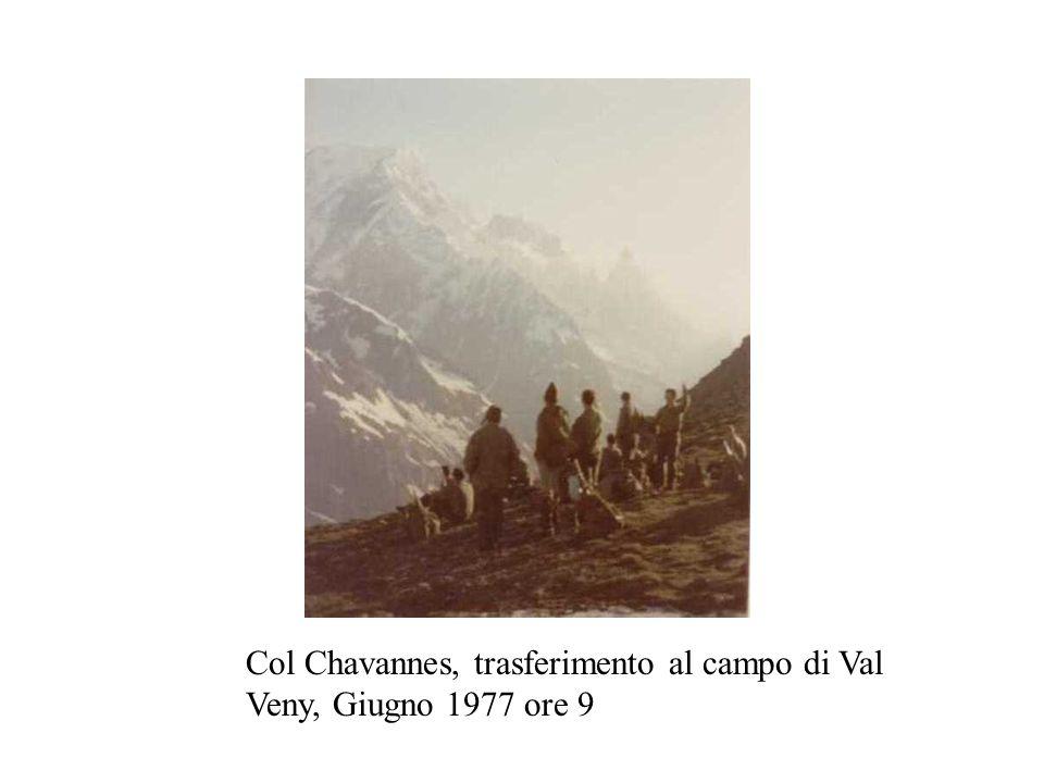 Col Chavannes, trasferimento al campo di Val Veny, Giugno 1977 ore 9