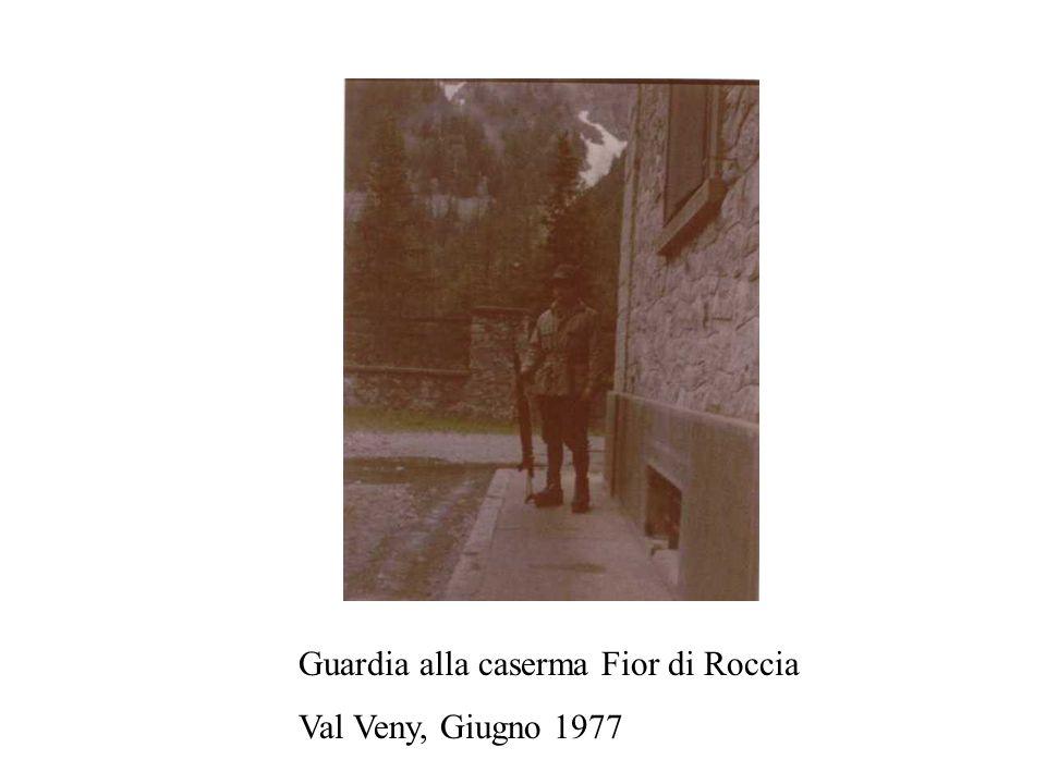 Guardia alla caserma Fior di Roccia Val Veny, Giugno 1977