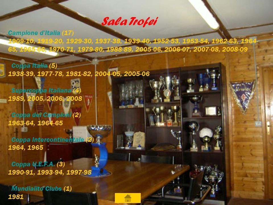 Sala Trofei Campione d'Italia (17) 1909-10, 1919-20, 1929-30, 1937-38, 1939-40, 1952-53, 1953-54, 1962-63, 1964- 65, 1965-66, 1970-71, 1979-80, 1988-8