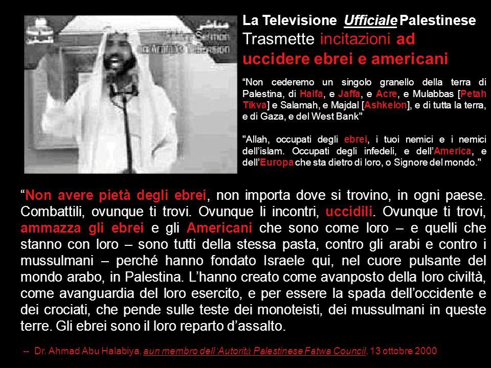 Arafat: uccidete più coloni che potete uccidete un colono al giorno. sparate ai coloni ovunque. Maledetti voi se li lascerete raggiungere le loro case