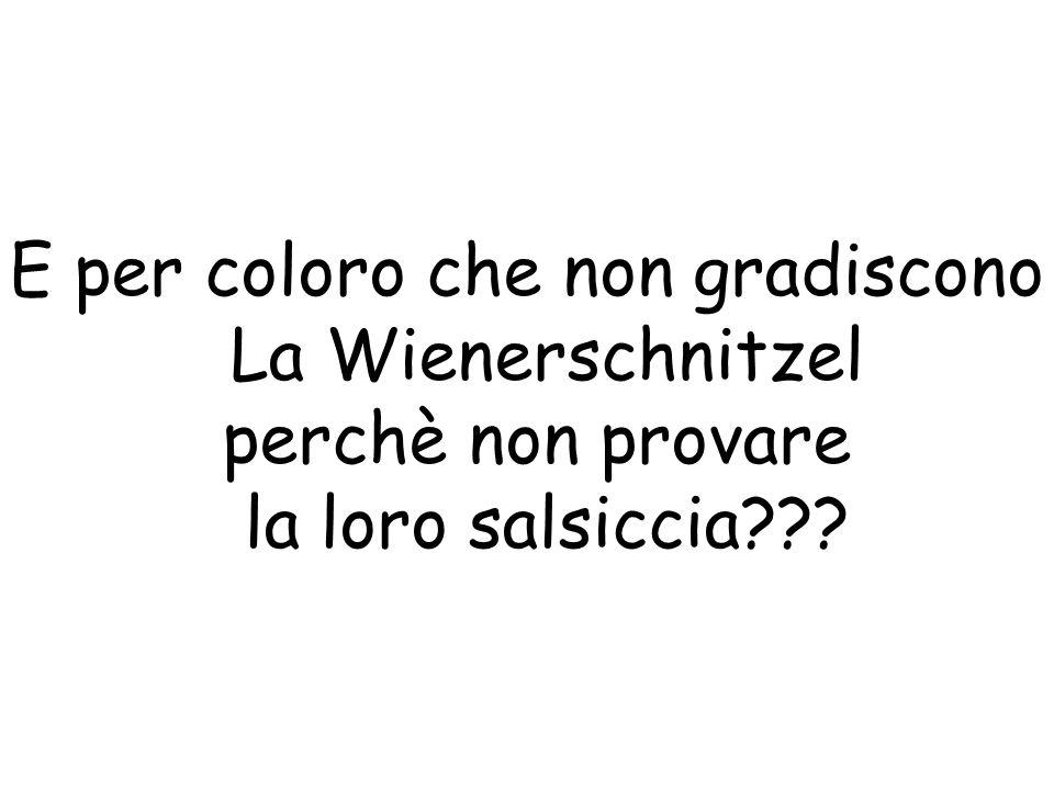 E per coloro che non gradiscono La Wienerschnitzel perchè non provare la loro salsiccia???