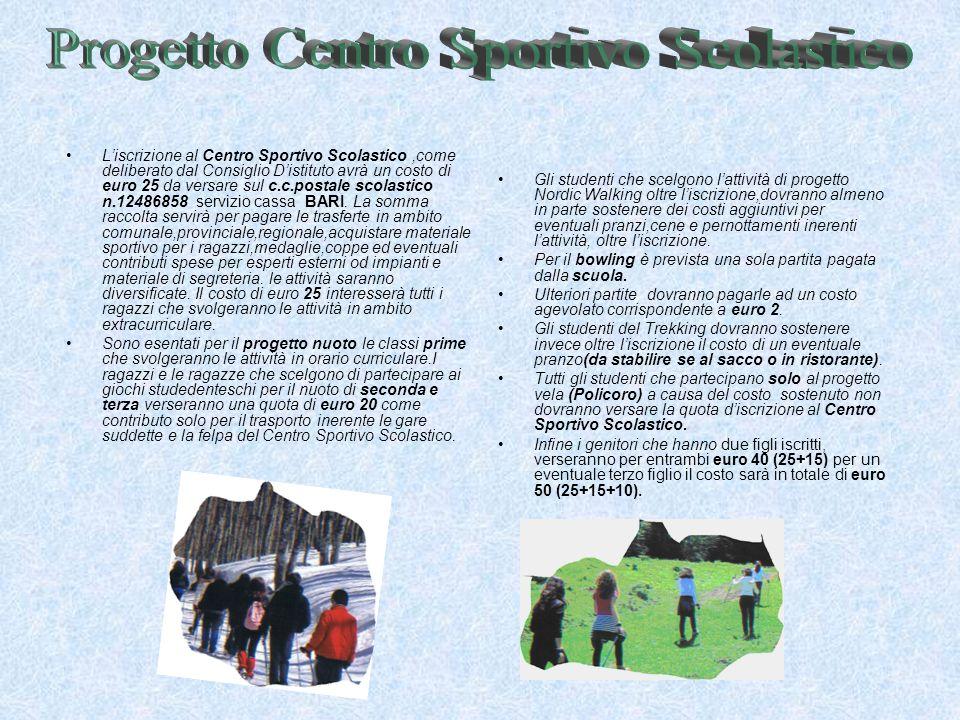 Liscrizione al Centro Sportivo Scolastico,come deliberato dal Consiglio Distituto avrà un costo di euro 25 da versare sul c.c.postale scolastico n.124