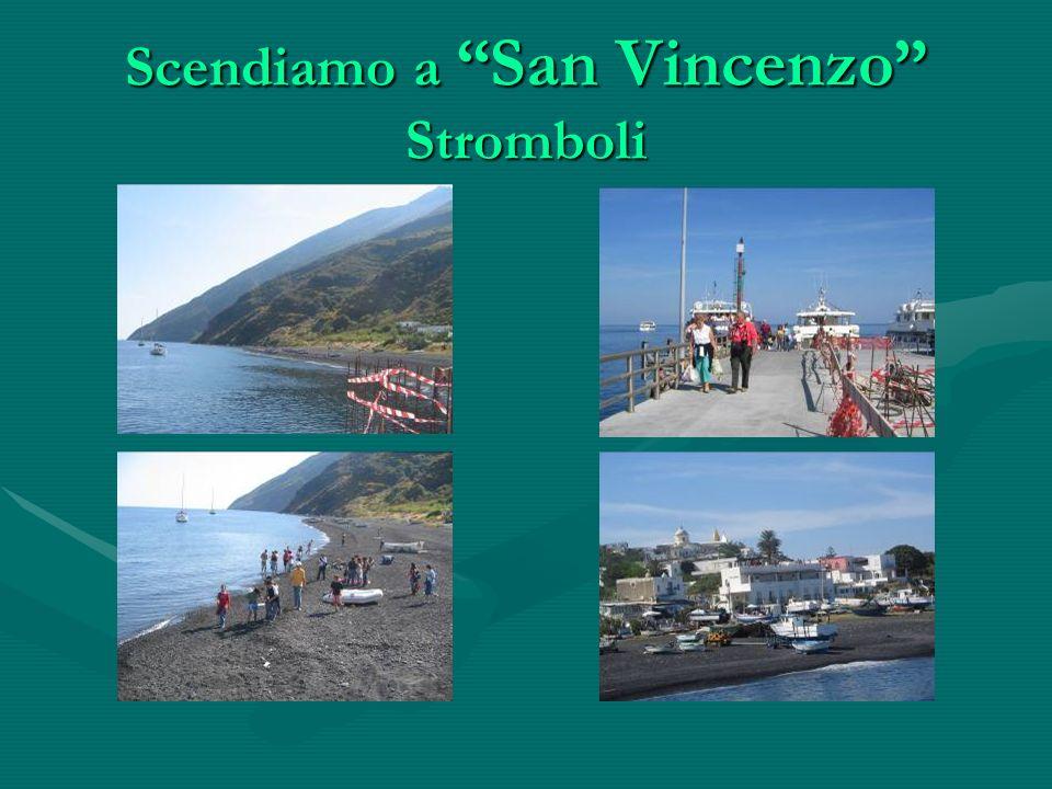 Scendiamo a San Vincenzo Stromboli