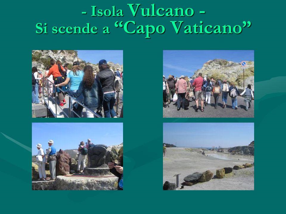 - Isola Vulcano - Si scende a Capo Vaticano