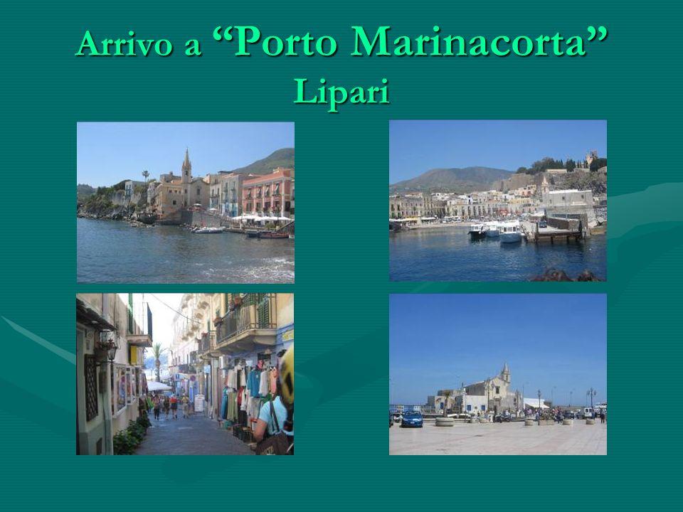 Arrivo a Porto Marinacorta Lipari