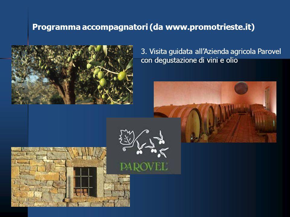 3. Visita guidata allAzienda agricola Parovel con degustazione di vini e olio Programma accompagnatori (da www.promotrieste.it)
