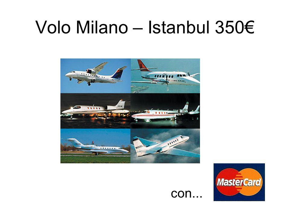 Volo Milano – Istanbul 350 con...