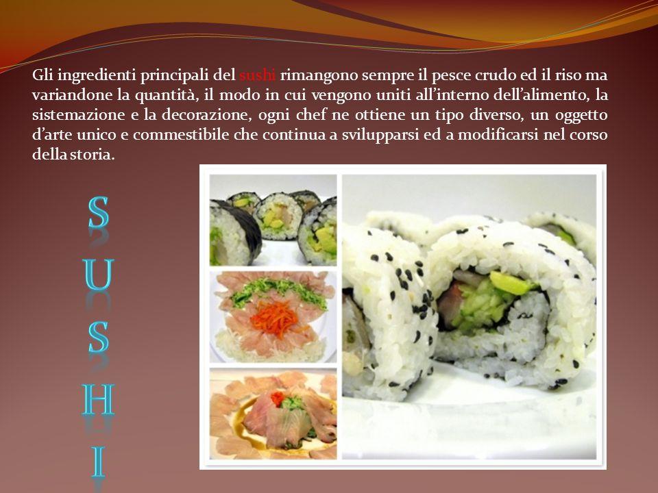 Gli ingredienti principali del sushi rimangono sempre il pesce crudo ed il riso ma variandone la quantità, il modo in cui vengono uniti allinterno del