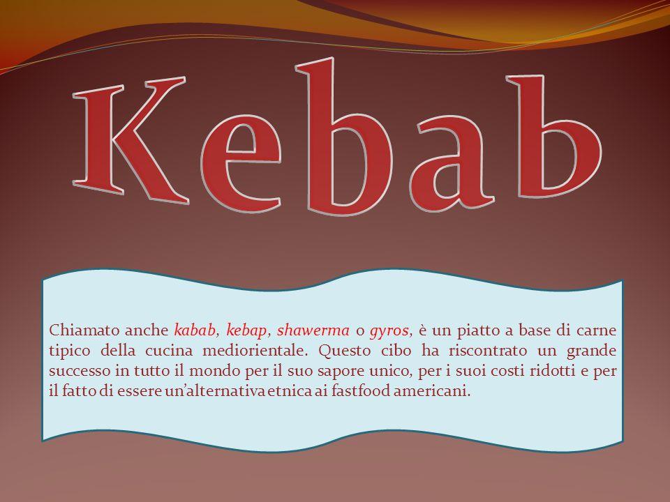 Chiamato anche kabab, kebap, shawerma o gyros, è un piatto a base di carne tipico della cucina mediorientale. Questo cibo ha riscontrato un grande suc