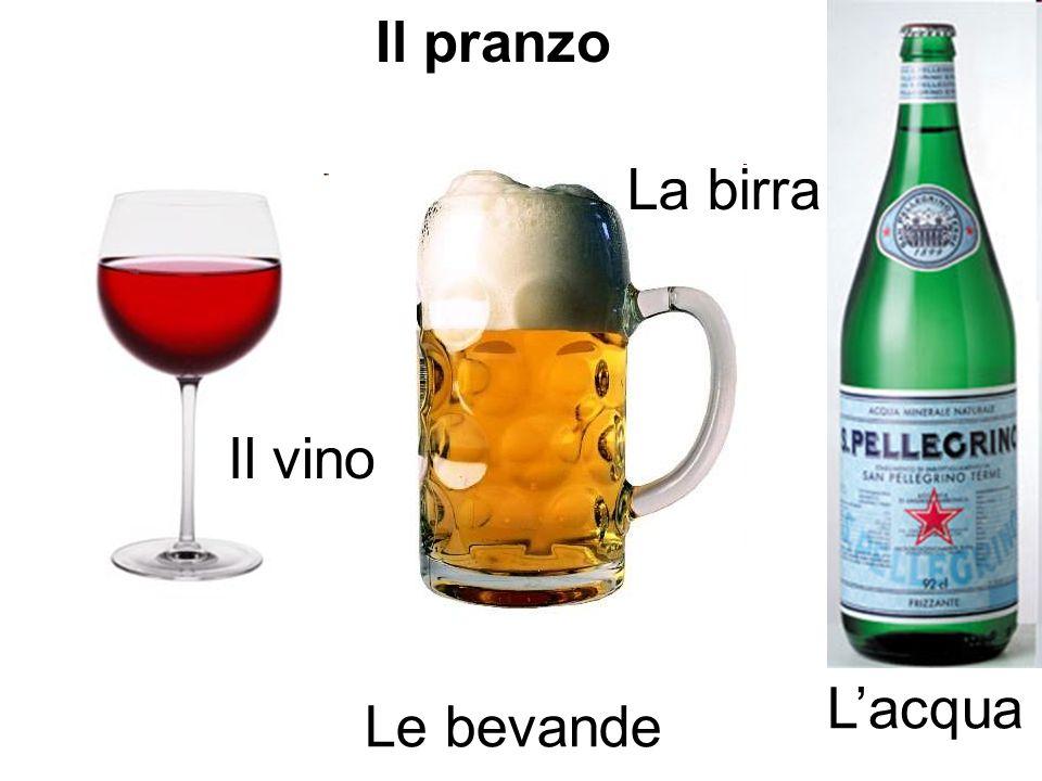 Il pranzo Le bevande Il vino Lacqua La birra