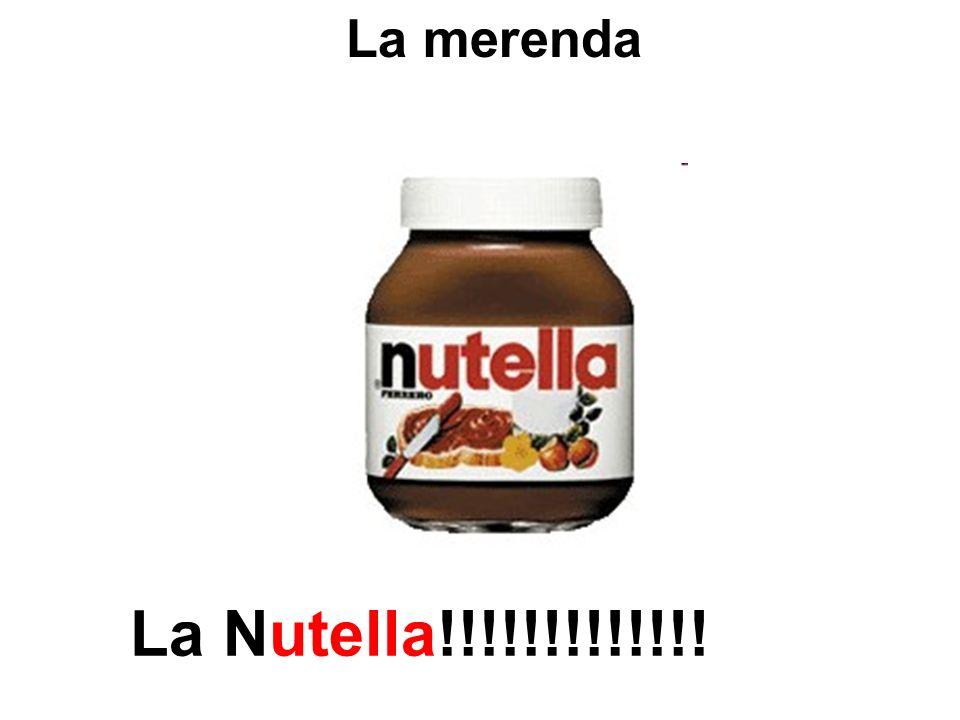 La Nutella!!!!!!!!!!!!! La merenda