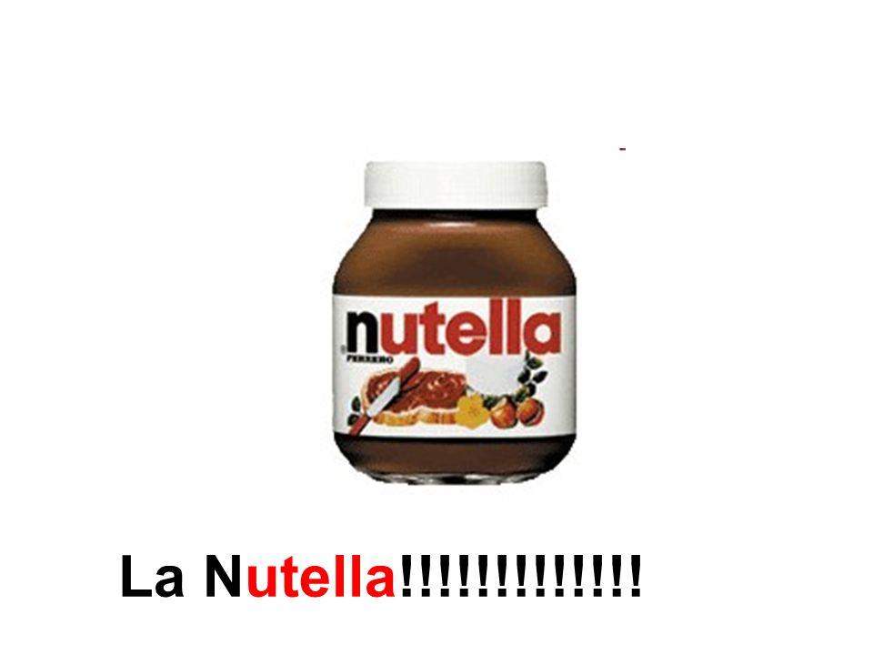 La Nutella!!!!!!!!!!!!!