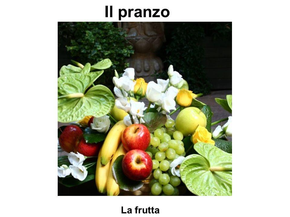 Il pranzo La frutta