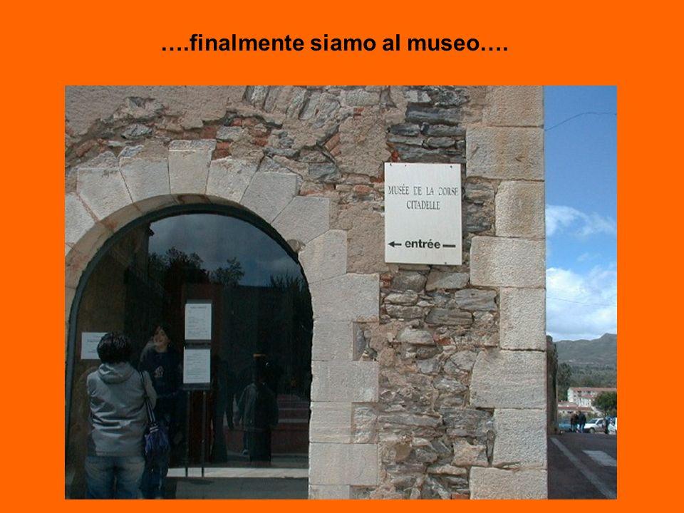 ….finalmente siamo al museo….