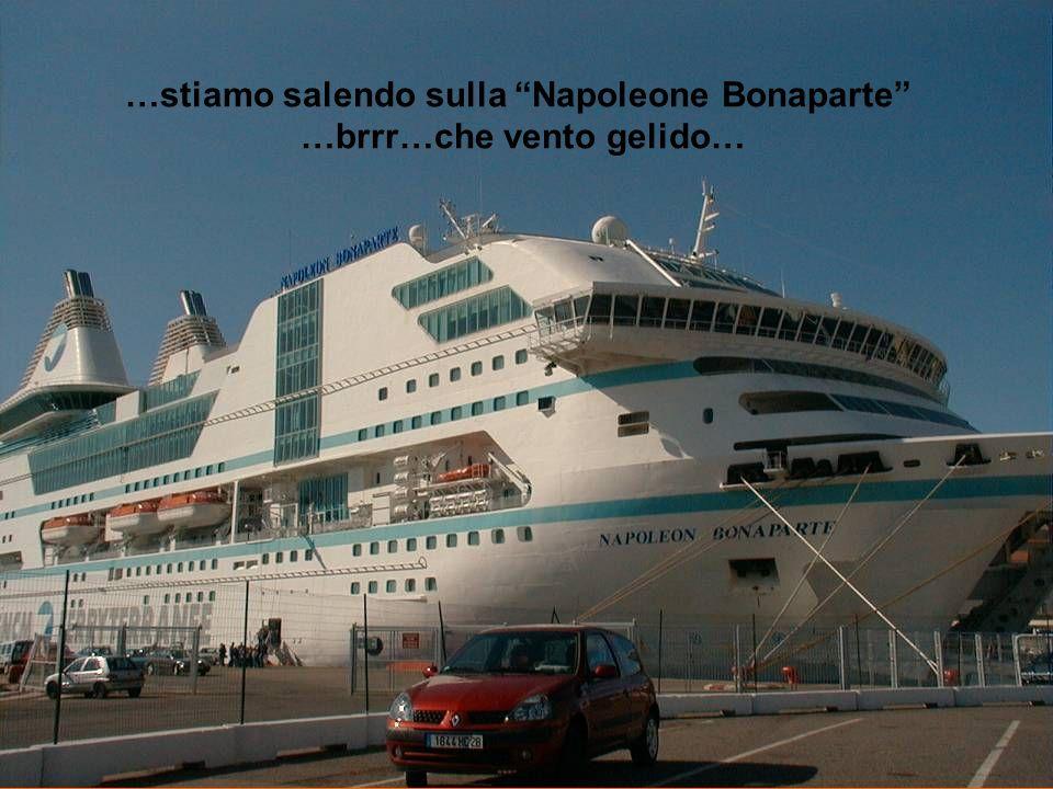 …stiamo salendo sulla Napoleone Bonaparte …brrr…che vento gelido…