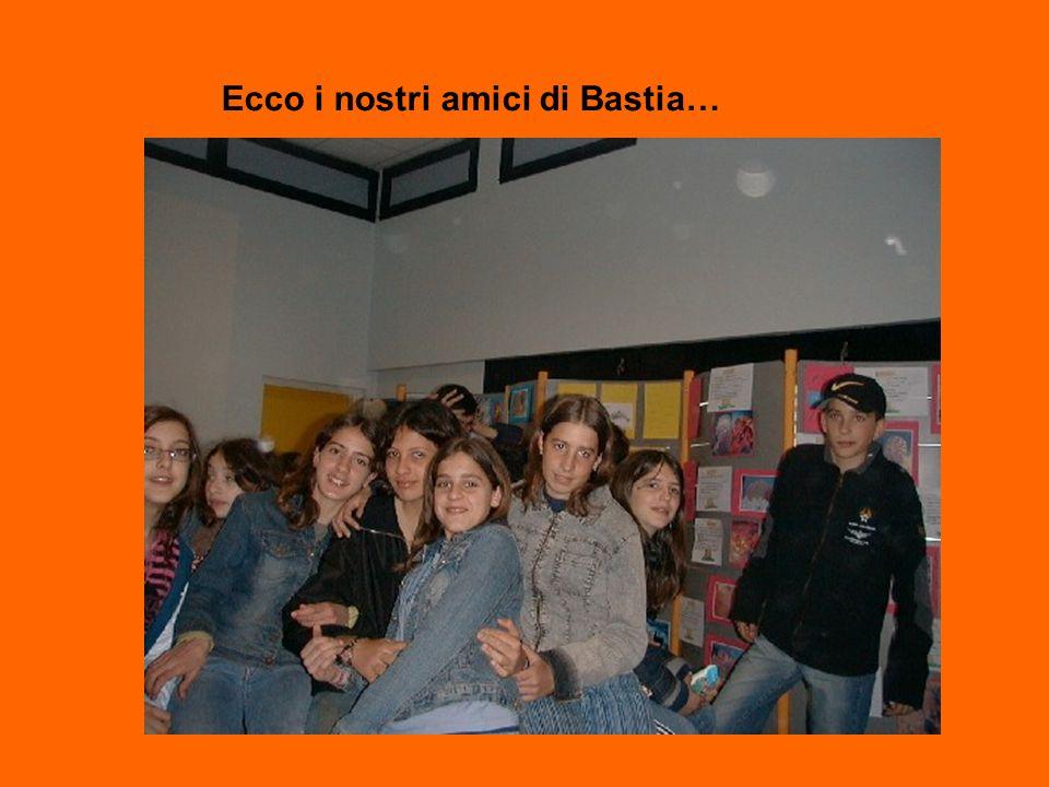 Ecco i nostri amici di Bastia…