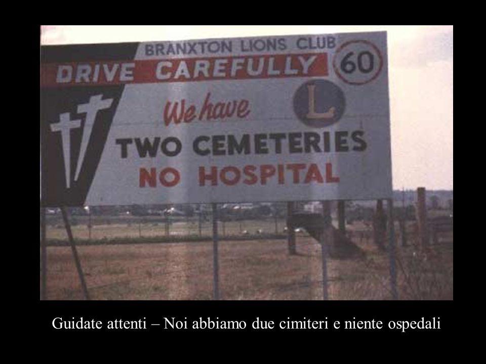 Guidate attenti – Noi abbiamo due cimiteri e niente ospedali