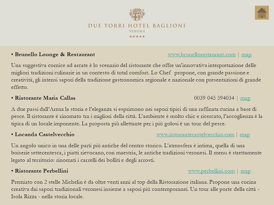 Brunello Lounge & Restaurant www.brunellorestaurant.com   mapwww.brunellorestaurant.commap Una suggestiva cornice ad arcate è lo scenario del ristoran