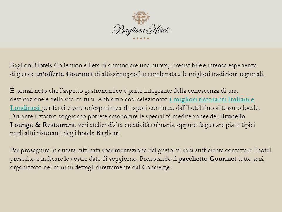 Baglioni Hotels Collection è lieta di annunciare una nuova, irresistibile e intensa esperienza di gusto: unofferta Gourmet di altissimo profilo combin