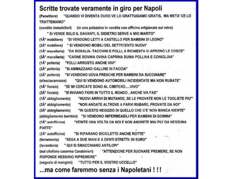 Una signora di Napoli: Ho 10 figli; si chiamano tutti Gennarino. E come fai a distinguerli? Li chiamo per cognome!