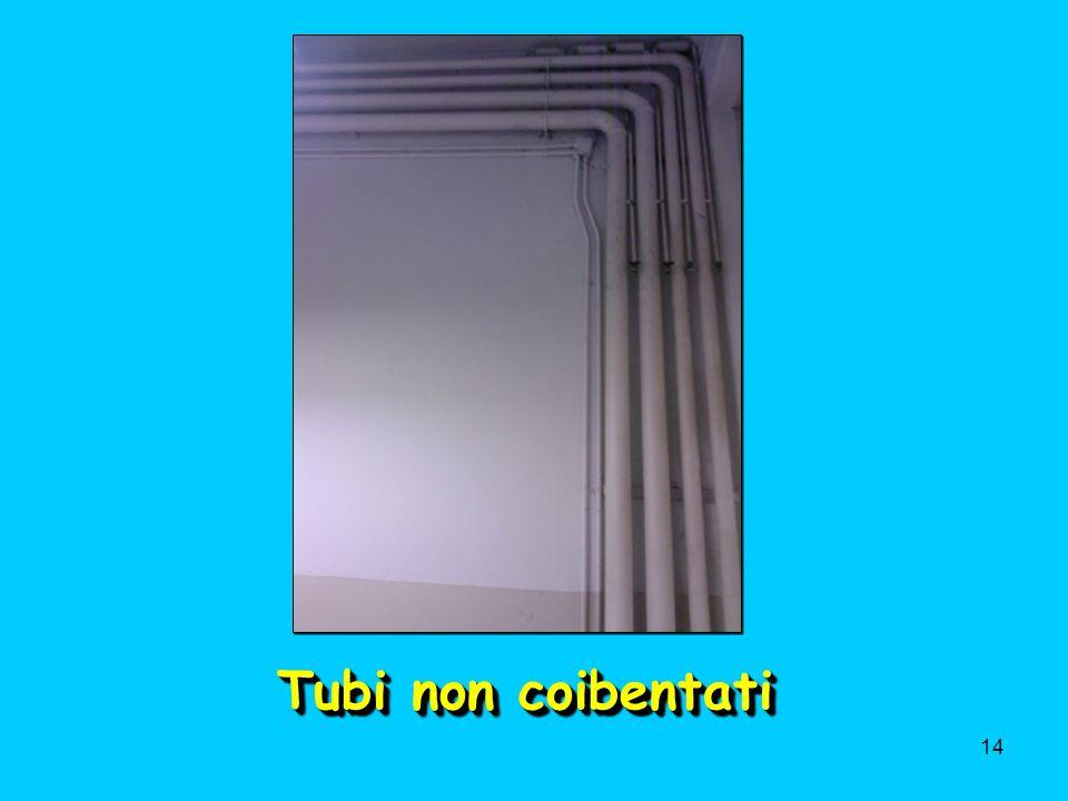 14 Tubi non coibentati