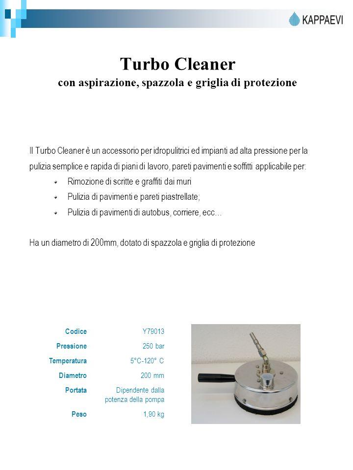 Turbo Cleaner con aspirazione, spazzola e griglia di protezione Il Turbo Cleaner è un accessorio per idropulitrici ed impianti ad alta pressione per l