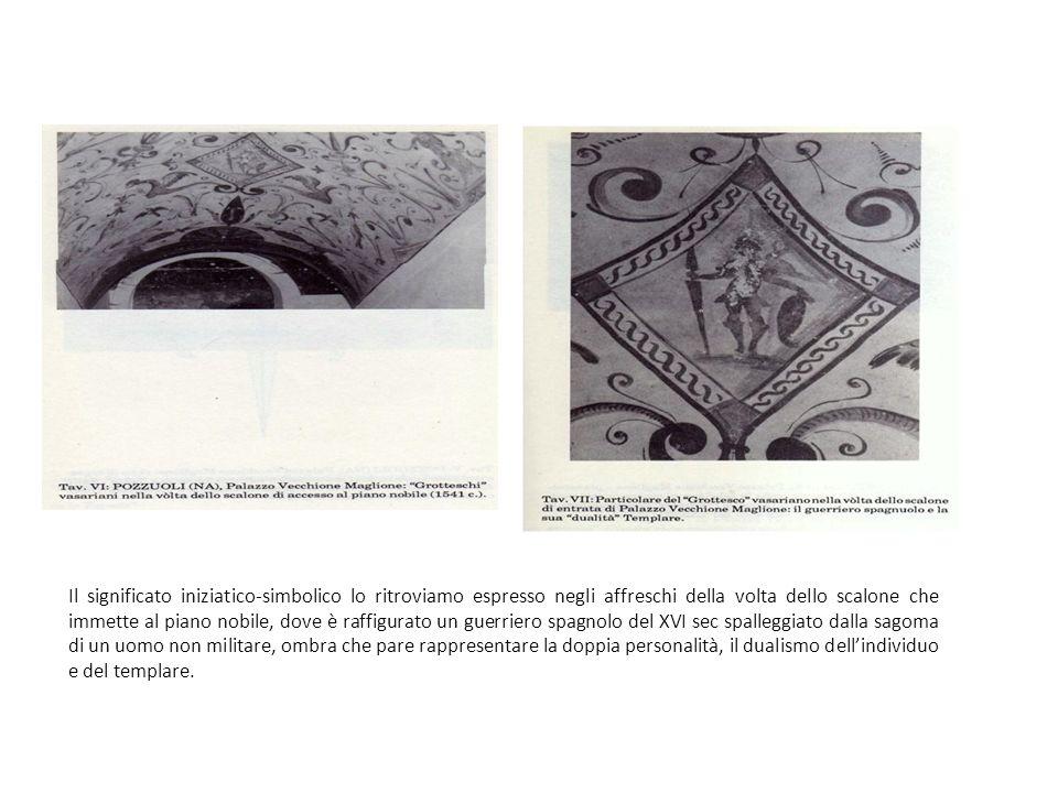 Il significato iniziatico-simbolico lo ritroviamo espresso negli affreschi della volta dello scalone che immette al piano nobile, dove è raffigurato u