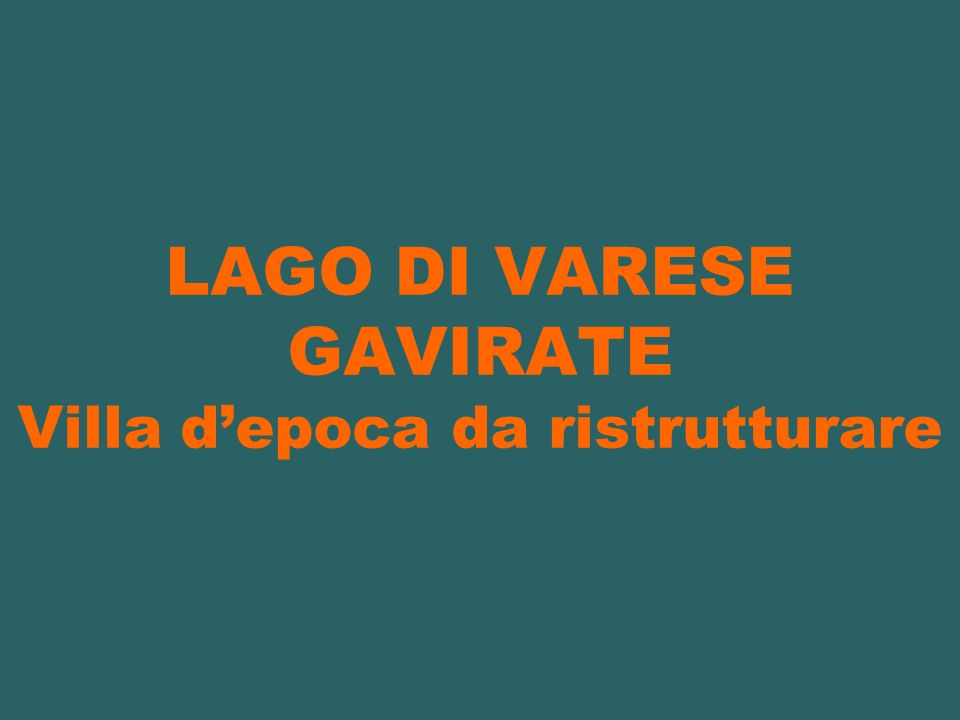 LAGO DI VARESE GAVIRATE Villa depoca da ristrutturare