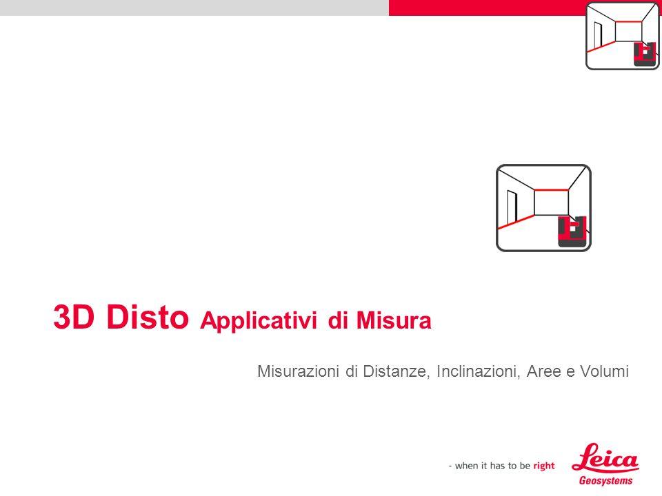 Misurazioni di Distanze, Inclinazioni, Aree e Volumi 3D Disto Applicativi di Misura draft
