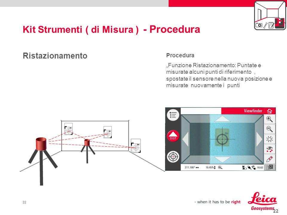 22 Ristazionamento Procedura Funzione Ristazionamento: Puntate e misurate alcuni punti di riferimento, spostate il sensore nella nuova posizione e mis