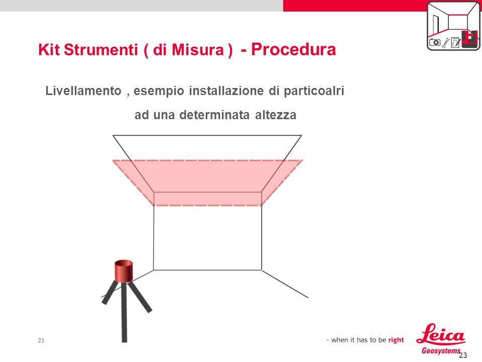 23 Livellamento, esempio installazione di particoalri ad una determinata altezza Kit Strumenti ( di Misura ) - Procedura draft