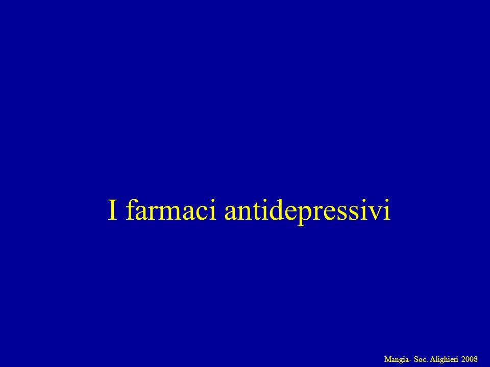 Mangia- Soc. Alighieri 2008 I farmaci antidepressivi