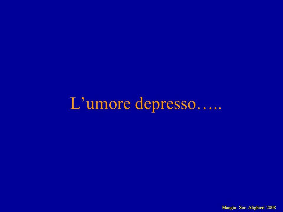 Mangia- Soc. Alighieri 2008 Lumore depresso…..