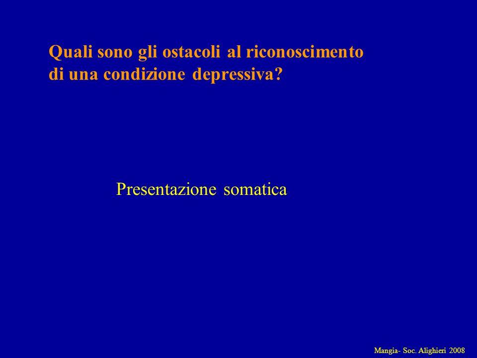Mangia- Soc. Alighieri 2008 Quali sono gli ostacoli al riconoscimento di una condizione depressiva.