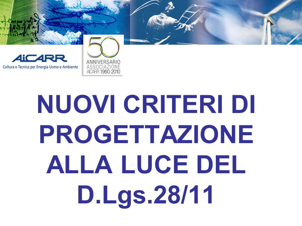NUOVI CRITERI DI PROGETTAZIONE ALLA LUCE DEL D.Lgs.28/11