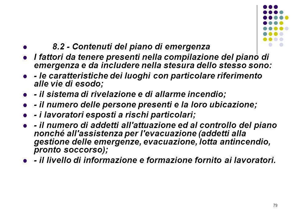 79 D.M. 10/03/1998 Allegato VIII Pianificazione delle procedure da attuare in caso di incendio 8.2 - Contenuti del piano di emergenza I fattori da ten