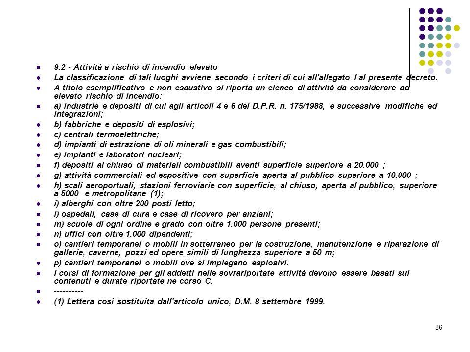 86 D.M. 10/03/1998 Allegato IX Pianificazione Contenuti minimi dei corsi di formazione per addetti alla prevenzione incendi, ecc.. 9.2 - Attività a ri
