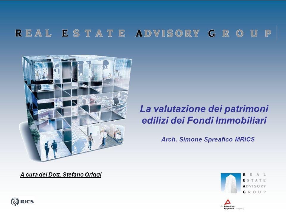 19 marzo 2009 La valutazione dei patrimoni edilizi dei Fondi Immobiliari Arch. Simone Spreafico MRICS A cura del Dott. Stefano Origgi