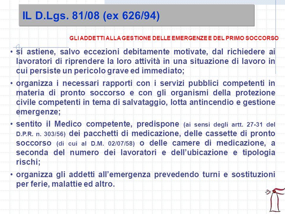 IL D.Lgs. 81/08 (ex 626/94) si astiene, salvo eccezioni debitamente motivate, dal richiedere ai lavoratori di riprendere la loro attività in una situa