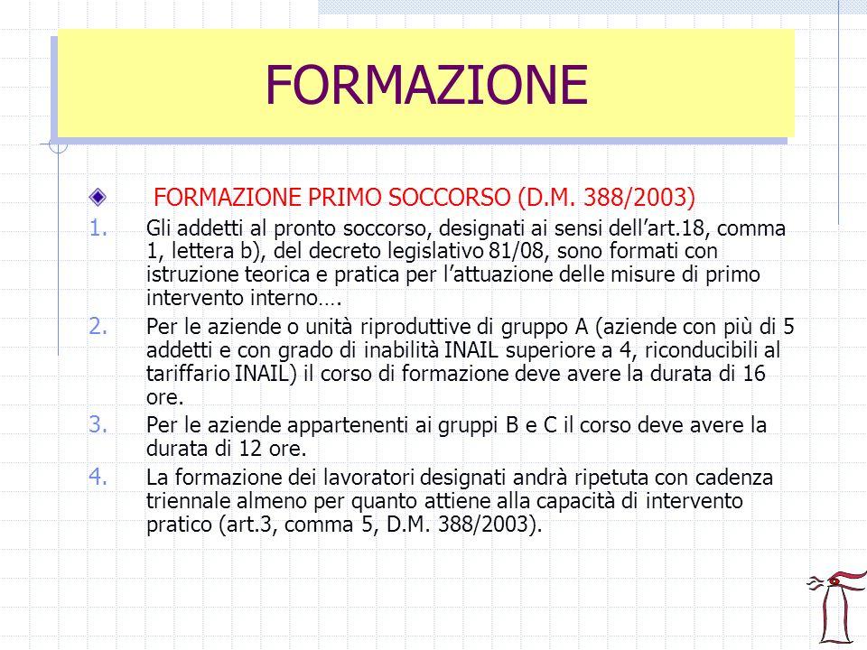 FORMAZIONE PRIMO SOCCORSO (D.M. 388/2003) 1. Gli addetti al pronto soccorso, designati ai sensi dellart.18, comma 1, lettera b), del decreto legislati