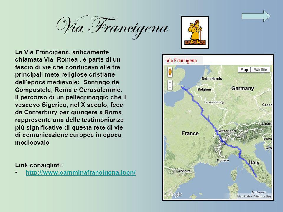 La Via Francigena, anticamente chiamata Via Romea, è parte di un fascio di vie che conduceva alle tre principali mete religiose cristiane dell'epoca m