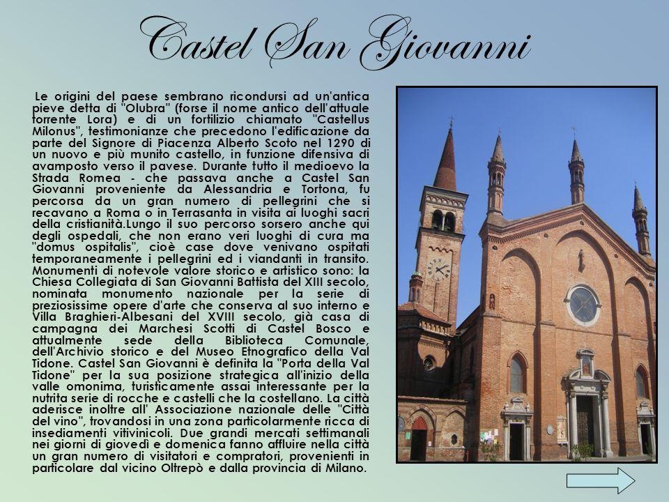 Castel San Giovanni Le origini del paese sembrano ricondursi ad un'antica pieve detta di