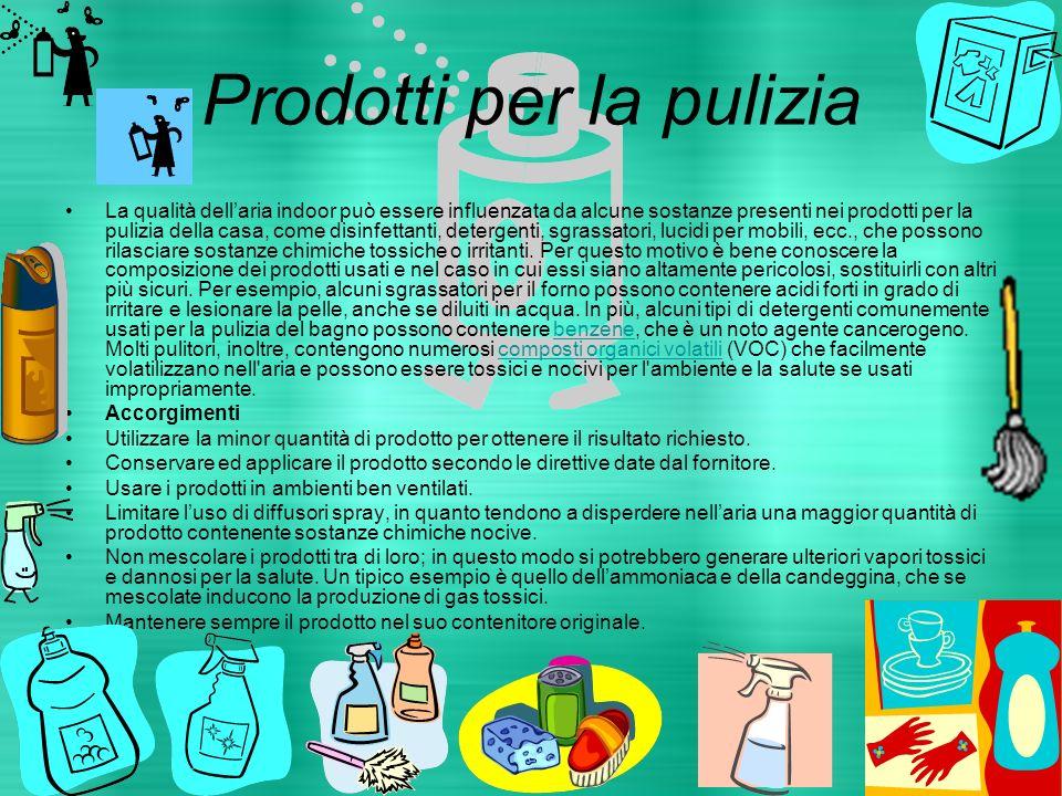 Prodotti per la pulizia La qualità dellaria indoor può essere influenzata da alcune sostanze presenti nei prodotti per la pulizia della casa, come dis
