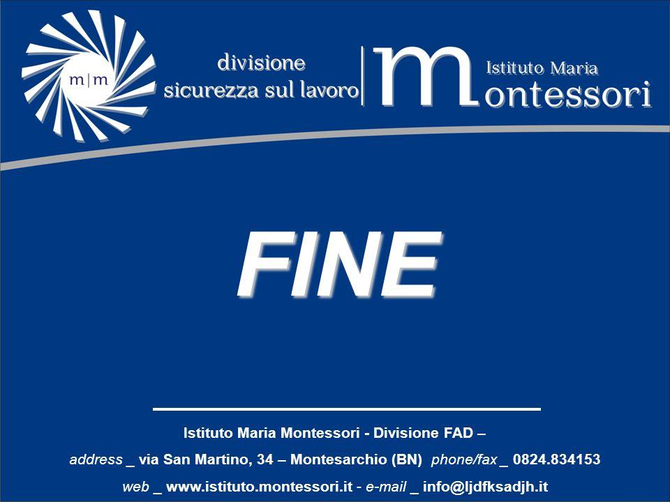 FINE Istituto Maria Montessori - Divisione FAD – address _ via San Martino, 34 – Montesarchio (BN) phone/fax _ 0824.834153 web _ www.istituto.montesso
