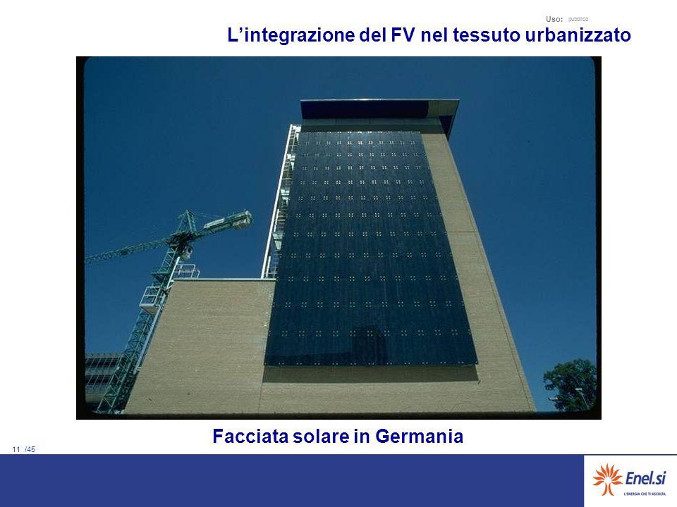 11 /45 Uso: pubblico Facciata solare in Germania Lintegrazione del FV nel tessuto urbanizzato