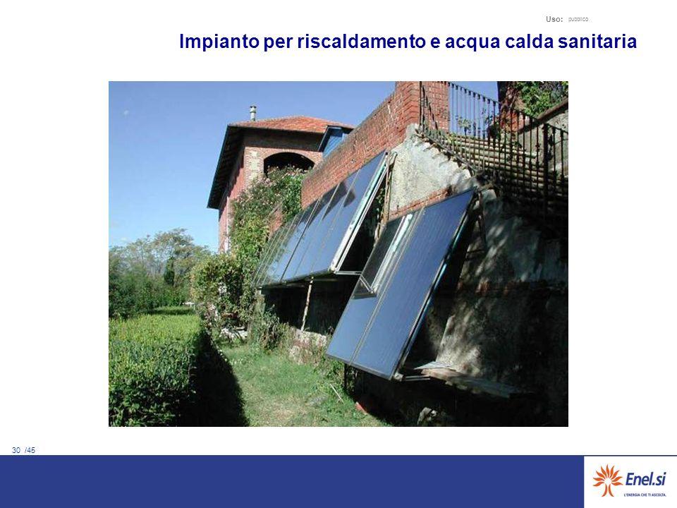30 /45 Uso: pubblico Impianto per riscaldamento e acqua calda sanitaria