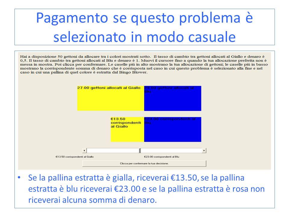 Pagamento se questo problema è selezionato in modo casuale Se la pallina estratta è gialla, riceverai 13.50, se la pallina estratta è blu riceverai 23
