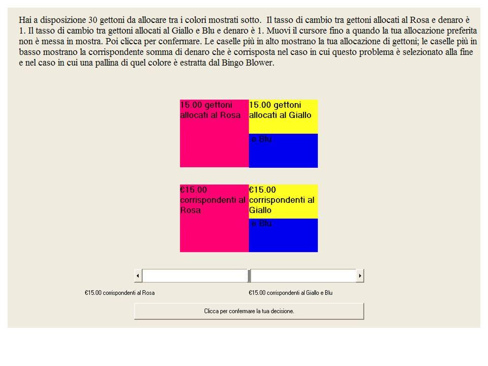 Pagamento se questo problema è selezionato in modo casuale Se la pallina estratta è rosa, riceverai 18.48, se la pallina estratta è blu riceverai 11.52 e, se la pallina estratta è gialla, riceverai 11.52.