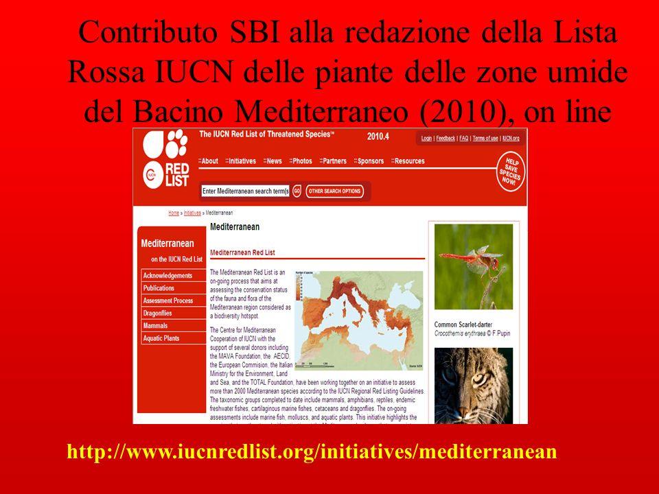 Contributo SBI alla redazione della Lista Rossa IUCN delle piante delle zone umide del Bacino Mediterraneo (2010), on line http://www.iucnredlist.org/initiatives/mediterranean
